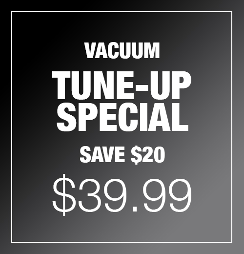 Vacuum Tune-Up Special